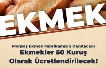 Başkan Gürkan İstedi MEGSAŞ Ekmeği 50 Kuruşa Verecek  2 Gün Boyunca