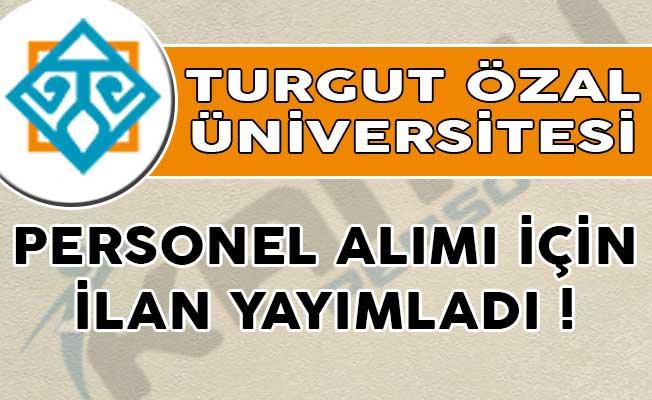 Malatya Turgut Özal Ünivesitesi 45 Kamu Personeli Alıyor