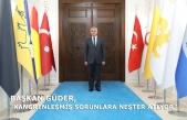 Başkan Güder,'Kangrenleşmiş Sorunlara Neşter Atıyor'