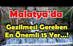 Malatya'da Gezilecek En Güzel 15 Yer