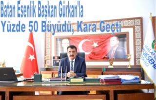 Batan Esenlik Başkan Gürkan'la Yüzde 50 Büyüdü,...
