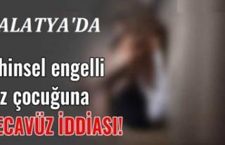 Malatya'da Zihinsel Engelli Kız Çocuğuna Tecavüz...