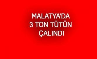 Malatya'da 3 ton kuru tütün çalındı