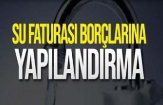 Büyükşehir Belediyesi su borçlarını yapılandırmaya başladı!