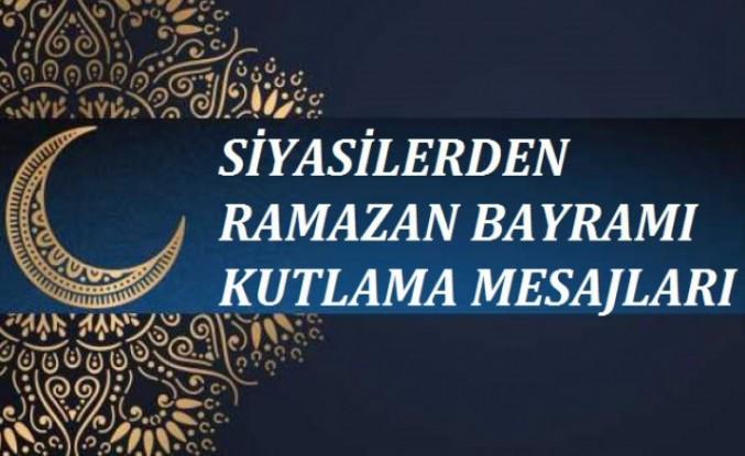 Siyasilerden Ramazan Bayramı Mesajı